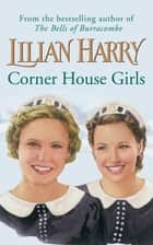 Corner House Girls ebook by Lilian Harry