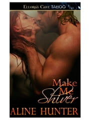 Make Me Shiver ebook by Aline Hunter