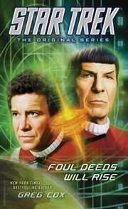 Star Trek: The Original Series: Foul Deeds Will Rise ebook by Greg Cox