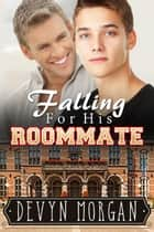 Falling For His Roommate ebook by Devyn Morgan