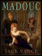 Madouc [Lyoness Book 2] ebook by Jack Vance