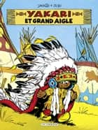 Yakari - tome 1 - Yakari et Grand Aigle ebook by Derib, Job