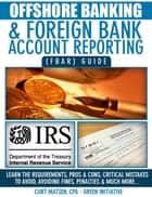 Offshore Banking & Foreign Bank Account Reporting (FBAR) Guide ebook by Green Initiatives