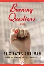 Burning Questions ebook by Alix Shulman