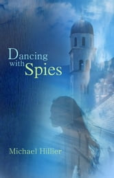 Dancing with Spies ebook by Michael Hillier