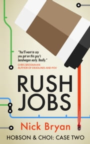 Rush Jobs (Hobson & Choi - Case Two) ebook by Nick Bryan