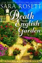 Death in an English Garden - An English Village Murder Mystery ebook by Sara Rosett