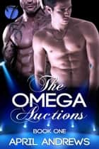 The Omega Auctions ebook by April Andrews
