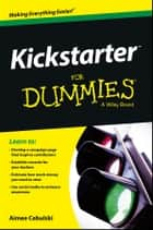 Kickstarter For Dummies ebook by Aimee Cebulski