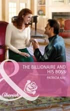 The Billionaire and His Boss (Mills & Boon Cherish) ebook by Patricia Kay