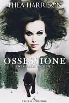 Ossessione ebook by Thea Harrison