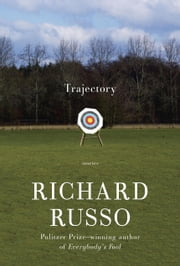 Trajectory - Stories ebook by Richard Russo