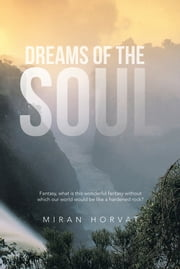 Dreams of the Soul ebook by Miran Horvat