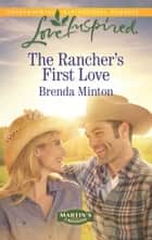 The Rancher's First Love ebook by Brenda Minton