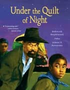Under the Quilt of Night - with audio recording ebook by James E. Ransome, Deborah Hopkinson
