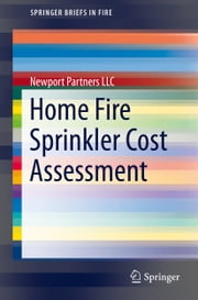 Home Fire Sprinkler Cost Assessment ebook by Newport Partners LLC
