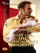 Baby on the Billionaire's Doorstep ebook by Emily McKay
