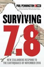 Surviving 7.8 - New Zealanders Respond to the Earthquakes of November 2016 ebook by