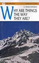 Why are Things the Way They are? ebook by G.Venkataraman