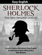 Sherlock Holmes re-told in twenty-first century Easy-English : The Red-Headed League ebook by Mark Williams
