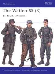 The Waffen-SS (3) - 11. to 23. Divisions ebook by Gordon Williamson,Stephen Andrew