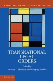 Transnational Legal Orders ebook by Terence C. Halliday,Gregory Shaffer
