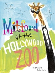 Mitford at the Hollywood Zoo ebook by Donald Robertson