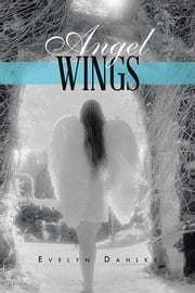 Angel WINGS ebook by EVELYN DAHLKE