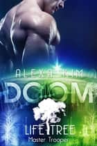 Doom (Life Tree - Master Trooper) Band 7 eBook by Alexa Kim
