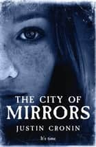 The City of Mirrors ebook by Justin Cronin