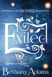 Exiled - A Return of the Elves Novella ebook by Bethany Adams