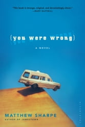 You Were Wrong - A Novel ebook by Matthew Sharpe