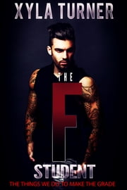 The F Student ebook by Xyla Turner