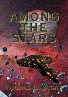 Among The Stars ebook by Thomas Stone