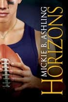 Horizons ebook by Mickie B. Ashling