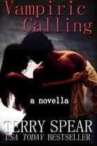 Vampiric Calling ebook by Terry Spear
