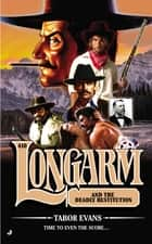 Longarm #410 - Longarm and the Deadly Restitution ebook by Tabor Evans