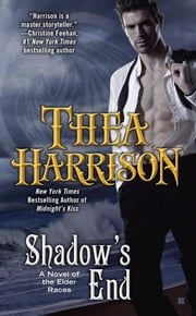 Shadow's End - A Novel of the Elder ebook by Thea Harrison