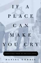 If a Place Can Make You Cry ebook by Daniel Gordis