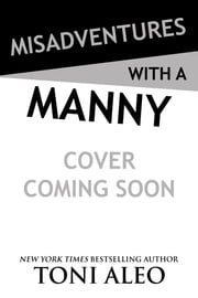 Misadventures with a Manny ebook by Toni Aleo