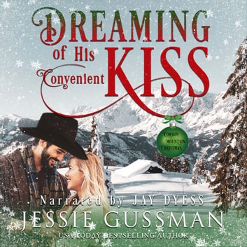 Dreaming of His Convenient Kiss - Cowboy Mountain Christmas, Small Town Sweet Romance, Book 2 audiobook by Jessie Gussman