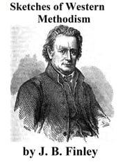 Sketches Of Western Methodism ebook by J. B. Finley