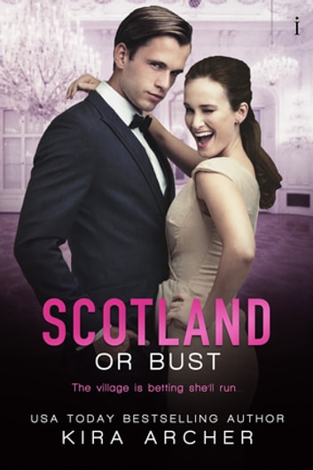 Scotland or Bust ebook by Kira Archer