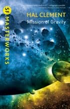 Mission Of Gravity - Mesklinite Book 1 ebook by Hal Clement