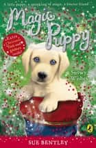 Magic Puppy: Snowy Wishes ebook by Sue Bentley