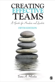Creating Effective Teams - A Guide for Members and Leaders ebook by Susan A. Wheelan