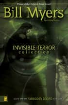 Invisible Terror Collection eBook by Bill Myers