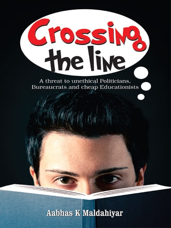 Crossing the Line ebook by Aabhas K Maldahiyar