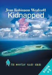 KIDNAPPED - The Mountain Valley Series ebook by Jean Westcott