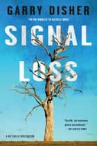 Signal Loss ebook by Garry Disher